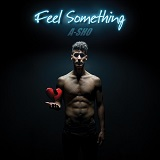 FEEL SOMETHING (2017)